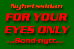 Nyhetssidan For Your Eyes Only